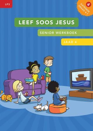 LP3 Jaar 4 – Leef soos Jesus – Senior werkboek