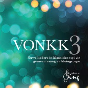VONKK Volume 3 CD (Dis Tyd Om Te Sing)