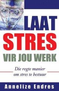 Laat stres vir jou werk.