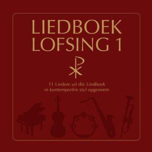 Liedboek Lofsing 1 #Dis tyd om te sing!