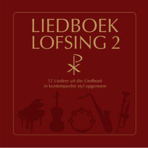 Liedboek Lofsing 2 #Dis tyd om te sing! 2