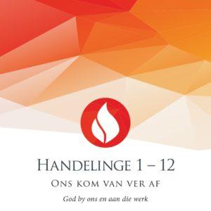 Handelinge 1 – 12