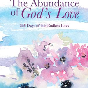 The abundance of God's love 365 days of his edless love
